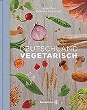 Deutschland vegetarisch (Vegetarische Länderküche)