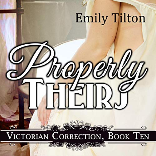 Properly Theirs: A Punishment Reverse Harem Romance audiobook cover art