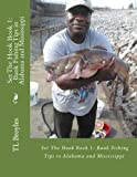 Set The Hook Book 1: Bank Fishing Tips in Alabama and Mississippi: Volume 1