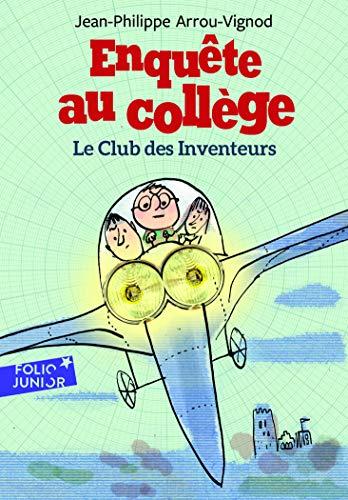 Enquête au collège - 6. Le club des inventeurs - Folio Junior - A partir de 9 ans