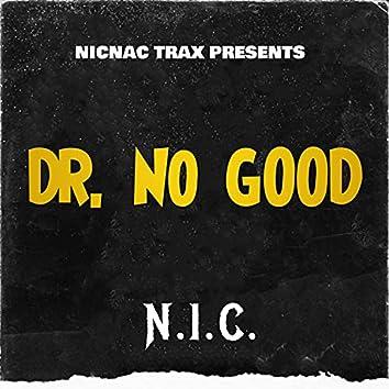 Dr. No Good