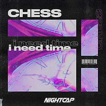 I Need Time