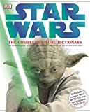 Star Wars: The Complete Visual Dictionary: The Ultimate...