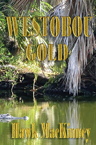Westobou Gold (Moccasin Hollow Mystery Series) (Volume 2)