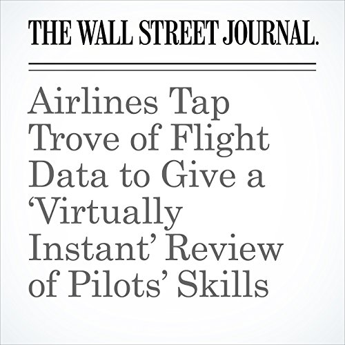 Airlines Tap Trove of Flight Data to Give a 'Virtually Instant' Review of Pilots' Skills copertina