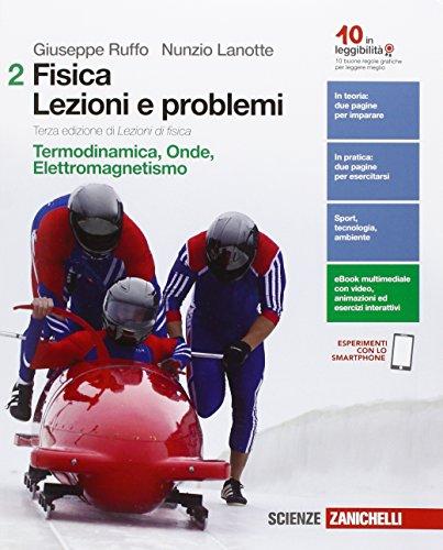 Fisica: lezioni e problemi. Ediz. verde. Per le Scuole superiori. Con e-book. Con espansione online. Termodinamica, onde, elettromagnetismo (Vol. 2)