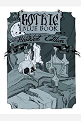 Gothic Blue Book: The Haunted Edition Kindle Edition