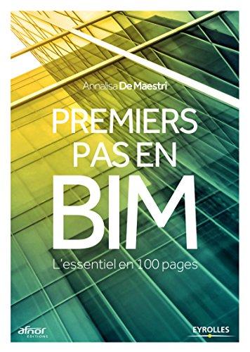Premiers pas en BIM: L'essentiel en 100 pages (Blanche BTP) (French Edition)