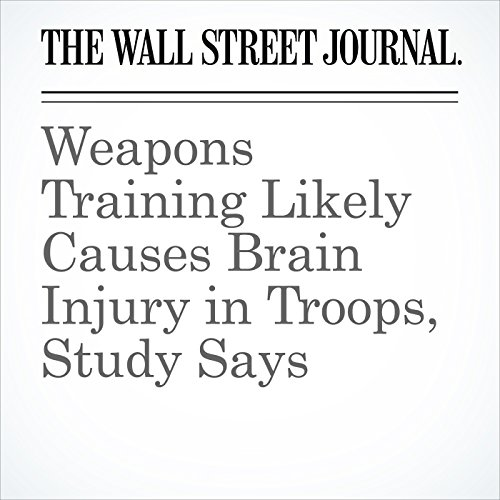Weapons Training Likely Causes Brain Injury in Troops, Study Says copertina