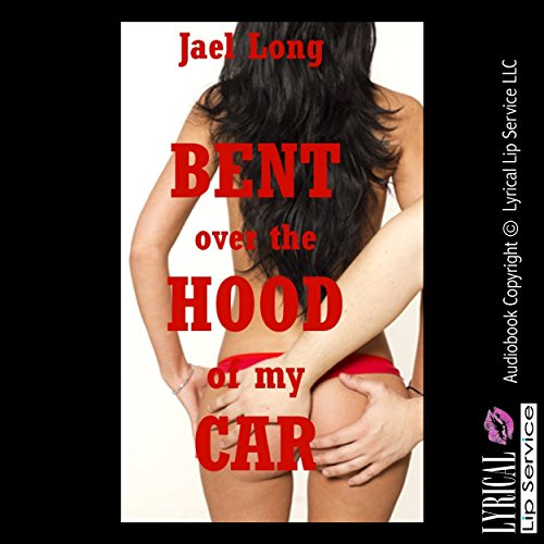 Bent Over the Hood of My Car audiobook cover art