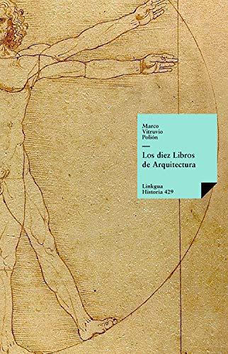 Los diez libros de arquitectura (Historia-Arquitectura nº 429)