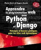 Apprendre la programmation web avec Python et Django - Principes et bonnes pratiques pour les sites web dynamiques.