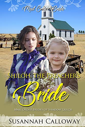 Compare Textbook Prices for Shiloh, the Preacher's Bride Mail Order Brides of Shadow Gulch  ISBN 9798544774327 by Calloway, Susannah