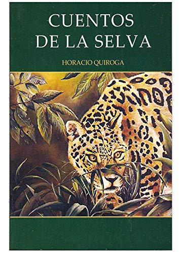 Horacio Quiroga - Cuentos de la Selva (Spanish Edition)