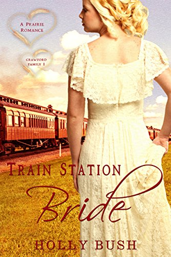 Train Station Bride: Prairie Romance (Crawford Family Book 1) (English Edition)