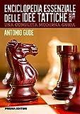 Enciclopedia essenziale delle idee tattiche negli scacchi