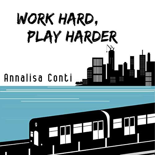 Work Hard, Play Harder Titelbild