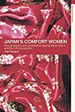Japan's Comfort Women: Sexual Slavery and Prostitution During World War II and the Us Occupation (Asia's Transformations)