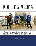 Rolling Along: Coast to Coast on the TransAmerica Bike Trail (Long-Distance Adventure) (Volume 3)