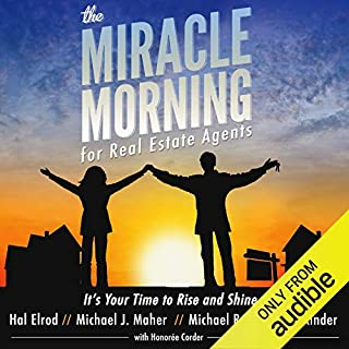 The Miracle Morning for Real Estate Agents: It's Your Time to Rise and Shine (the Miracle Morning Book Series 2)                   Auteur(s):                                                                                                                                 Hal Elrod,                                                                                        Michael J. Maher,                                                                                        Michael Reese,                   Autres                          Narrateur(s):                                                                                                                                 Rob Actis                      Durée: 4 h et 10 min     11 évaluations     Au global 4,5