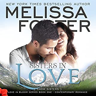 Sisters in Love     Snow Sisters              By:                                                                                                                                 Melissa Foster                               Narrated by:                                                                                                                                 B.J. Harrison                      Length: 7 hrs and 25 mins     222 ratings     Overall 4.1