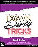 Photoshop CS2 Down & Dirty Tricks (Down and Dirty Tricks) - Scott Kelby