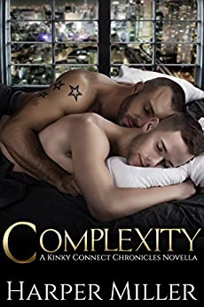 Complexity (The Kinky Connect Chronicles Book 4) by [Harper Miller, Taria Reed, My Passion's Pen Editing Services]
