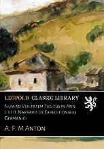 Num ad Veritatem Tacitus in Ann. I. et II. Narrarit de Expeditionibus Germanici (Latin Edition)