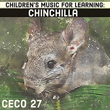 Children's Music for Learning: Chinchilla