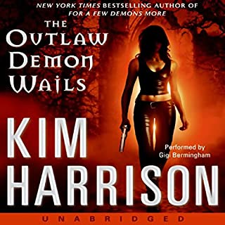 The Outlaw Demon Wails                   By:                                                                                                                                 Kim Harrison                               Narrated by:                                                                                                                                 Gigi Bermingham                      Length: 16 hrs and 28 mins     3,283 ratings     Overall 4.2