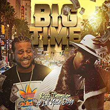 Big Time (feat. Lil Nate Dogg)