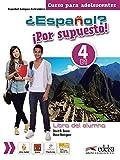 ¿Español? ¡Por supuesto! 4. Libro del alumno: Libro del alumno 4 (B1) (Métodos - Adolescentes - Español por supuesto)