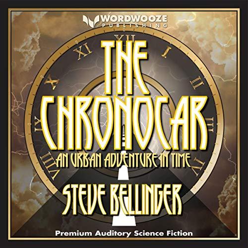 The Chronocar Audiobook By Steve Bellinger cover art