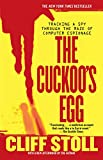 The Cuckoo's Egg: Tracking a Spy Through the Maze of Computer Espionage - Cliff Stoll