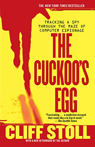 Stoll, C: The Cuckoo's Egg: Tracking a Spy Through the Maze of Computer Espionage