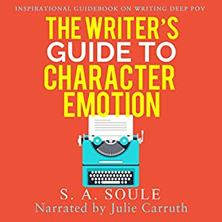 The Writer's Guide to Character Emotion     Revolutionary Handbook on How to Use Deep POV              By:                                                                                                                                 S. A. Soule                               Narrated by:                                                                                                                                 Julie Carruth                      Length: 4 hrs and 31 mins     27 ratings     Overall 4.5