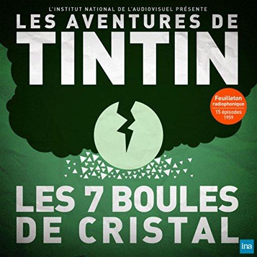 Tintin - Les Sept boules de cristal - Episode 4 (diffusé le 19/10/1959)