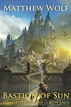 Bastion of Sun (The Ronin Saga) (Volume 3)