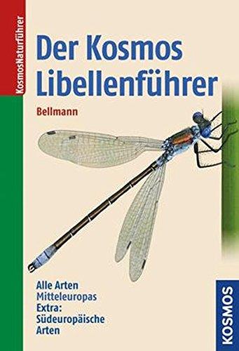 Der Kosmos Libellenführer: Alle Arten Mitteleuropas. Extra: Südeuropäische Arten.