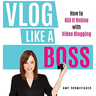 Vlog Like a Boss     How to Kill It Online with Video Blogging              By:                                                                                                                                 Amy Schmittauer                               Narrated by:                                                                                                                                 Amy Schmittauer                      Length: 4 hrs and 48 mins     374 ratings     Overall 4.7
