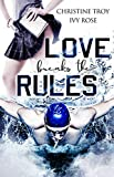 Love breaks the Rules