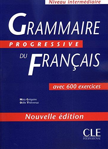Grammaire Progressive Du Francais: Avec 600 Exercices: Niveau intermediaire