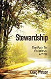 Stewardship: The Path to Victorious Living (English Edition)