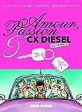 Amour, passion & CX diesel - Intégrale