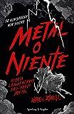 Metal o niente: Storia leggendaria dell'Heavy Metal