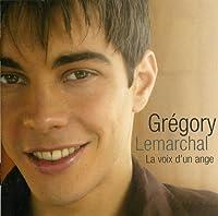 La Voix D'Un Ange by GREGORY LEMARCHAL (2007-08-07)