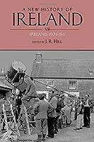 A New History of Ireland: Ireland, 1921-84