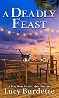 A Deadly Feast (A Key West Food Critic Mystery: Wheeler Publishing Large Print Cozy Mystery)