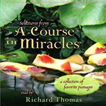 Selections from 'A Course in Miracles': A Collection of Favorite Passages