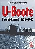U-Boote: Eine Bildchronik 1935-1945 - Jean-Philippe Dallies-Labourdette